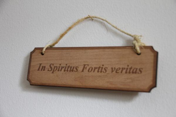 In spiritus fortis veritas!